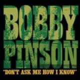Dont ask me how I know Lyrics Bobby Pinson