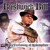 My Testimony Of Redemption Lyrics Bushwick Bills