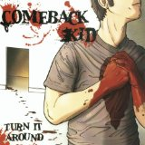 Turn It Around Lyrics Comeback Kid