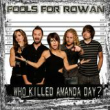 Who Killed Amanda Day? (EP) Lyrics Fools For Rowan