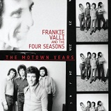 The Motown Years Lyrics Frankie Valli