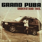 Understand This Lyrics Grand Puba