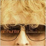 Shrunken Heads Lyrics Ian Hunter