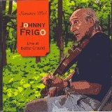 Summer Me: Johnny Frigo Live Lyrics Johnny Frigo