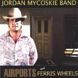 Airports and Ferris Wheels Lyrics Jordan Mycoskie