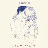 Crush Songs Lyrics Karen O