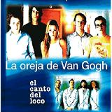 El canto del loco Lyrics La Oreja De Van Gogh