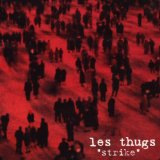 Strike Lyrics Les Thugs