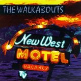 New West Motel Lyrics The Walkabouts