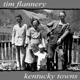 Kentucky Towns Lyrics Tim Flannery