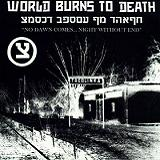 No Dawn Comes... Night Without End (EP) Lyrics World Burns To Death