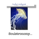 Soulstronomy Lyrics Andy Lindquist