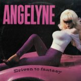 Driven to Fantasy Lyrics Angelyne