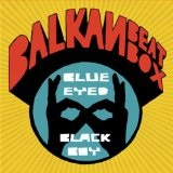 Blue Eyed Black Boy Lyrics Balkan Beat Box
