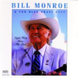 Cryin' Holy Unto The Lord Lyrics Bill Monroe