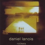Rockets Lyrics Daniel Lanois
