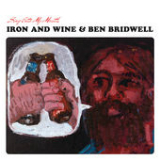 Sing Into My Mouth Lyrics Iron And Wine & Ben Bridwell