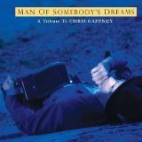 The Man Of Somebody's Dreams: A Tribute To The Songs Of Chris Gaffney Lyrics James McMurtry