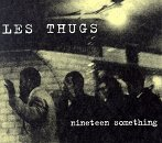 Nineteen Something Lyrics Les Thugs