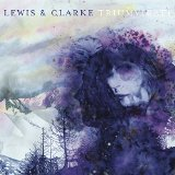 Triumvirate Lyrics Lewis & Clarke