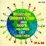When God's Children Get Together Lyrics Mississippi Childrens Choir
