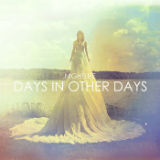 Days In Other Days Lyrics Nightlife