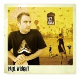 Fly Away Lyrics Paul Wright