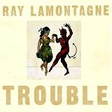 Trouble Lyrics Ray Lamontagne