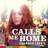 Calls Me Home (Single) Lyrics Shannon LaBrie
