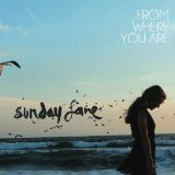 From Where You Are Lyrics Sunday Lane
