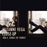 Close-Up Vol. 4, Songs of Family Lyrics Suzanne Vega