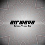 Remixed Volume One Lyrics Airwave