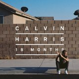 18 Months Lyrics Calvin Harris