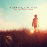 The Very Next Thing Lyrics Casting Crowns
