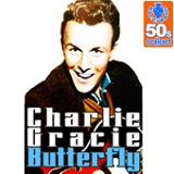 Butterfly (Digitally Remastered) Lyrics Charlie Gracie