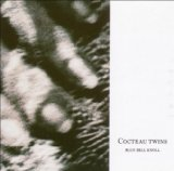 Blue Bell Knoll Lyrics Cocteau Twins