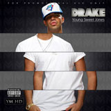 Young Sweet Jones (Mixtape) Lyrics Drake