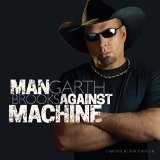 Man Against Machine Lyrics Garth Brooks