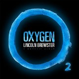 Oxygen Lyrics Lincoln Brewster