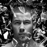 Last Year Was Complicated Lyrics Nick Jonas