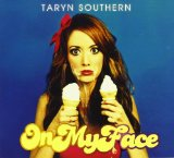 On My Face Lyrics Taryn Southern