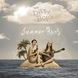 Summer Rains Lyrics The Ditty Bops