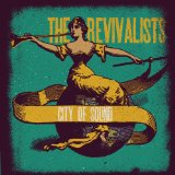 City of Sound Lyrics The Revivalists