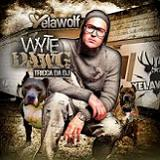 Wyte Dawg Lyrics YelaWolf