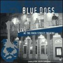 Live At Dock Street Lyrics Blue Dogs