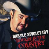 Rockin' In The Country Lyrics Daryle Singletary