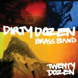 Twenty Dozen Lyrics Dirty Dozen Brass Band