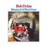 Bringing It All Back Home Lyrics Dylan Bob
