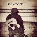 Backroads Lyrics Exzavier Whitley