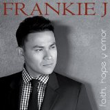 Faith, Hope y Amor Lyrics Frankie J